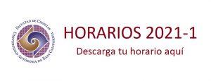 HORARIOS 2021-1 (DESCARGA TU HORARIO)